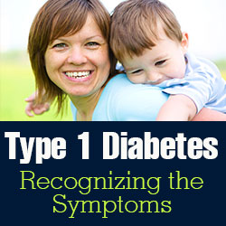 Type 1 Diabetes: Recognizing the Symptoms