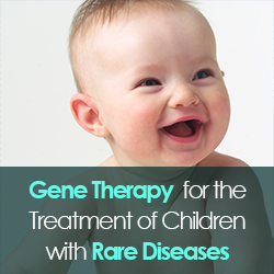 Gene Therapy  for the Treatment of Children with Rare Diseases