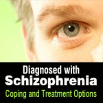 Diagnosed with Schizophrenia: Coping and Treatment Options