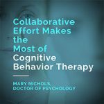 Collaborative Effort Makes the Most of Cognitive Behavior Therapy