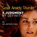 """Social Anxiety Disorder"" – a Judgment by Definition"