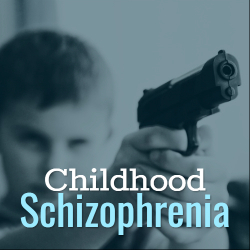 Childhood Schizophrenia Facts