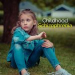 Childhood Schizophrenia