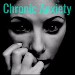 Chronic Anxiety
