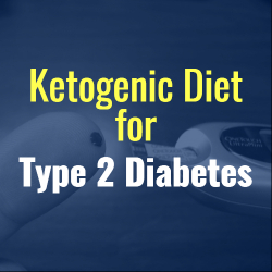 Ketogenic Diet for Type 2 Diabetes